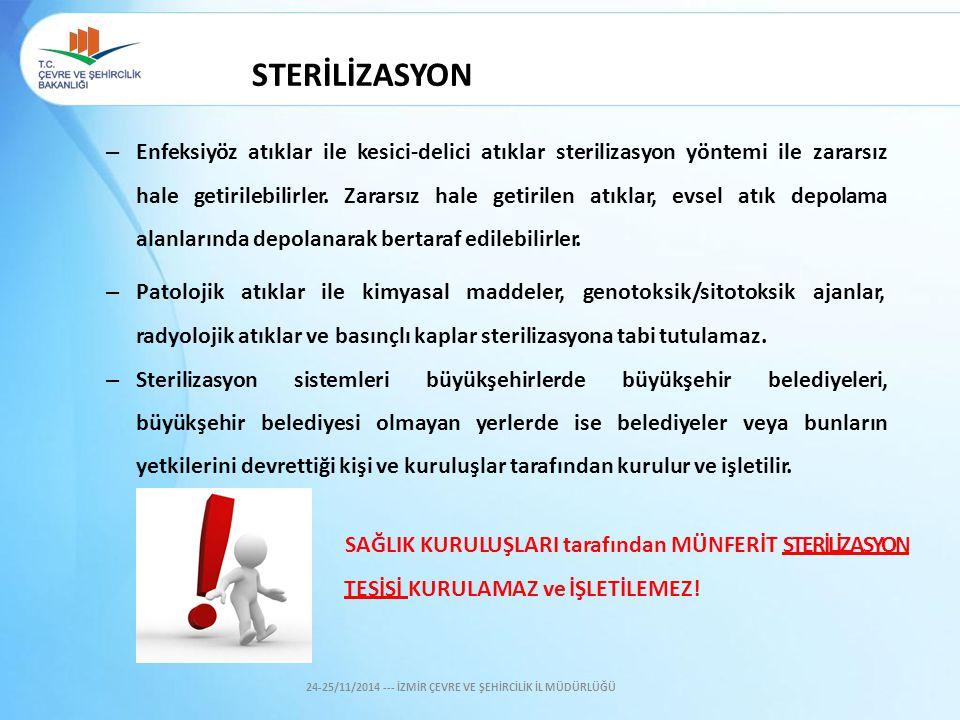 – Enfeksiyöz atıklar ile kesici-delici atıklar sterilizasyon yöntemi ile zararsız hale getirilebilirler. Zararsız hale getirilen atıklar, evsel atık d
