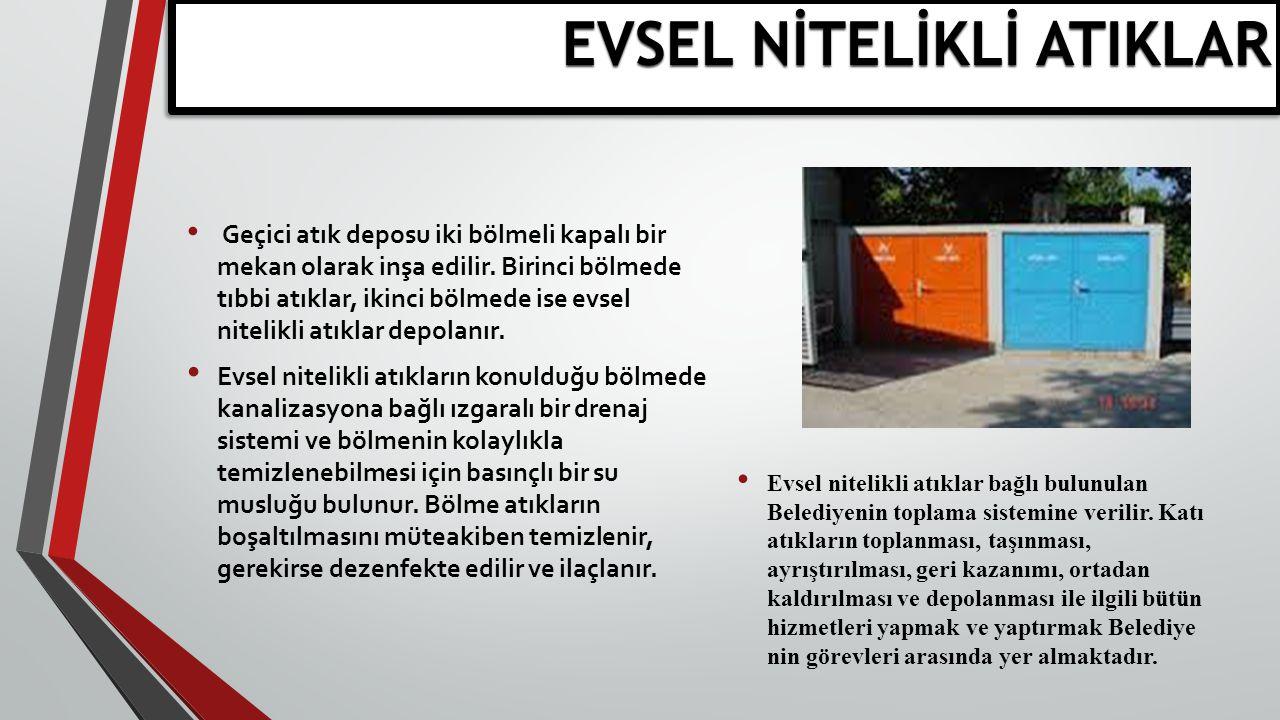 Geçici atık deposu iki bölmeli kapalı bir mekan olarak inşa edilir. Birinci bölmede tıbbi atıklar, ikinci bölmede ise evsel nitelikli atıklar depolanı