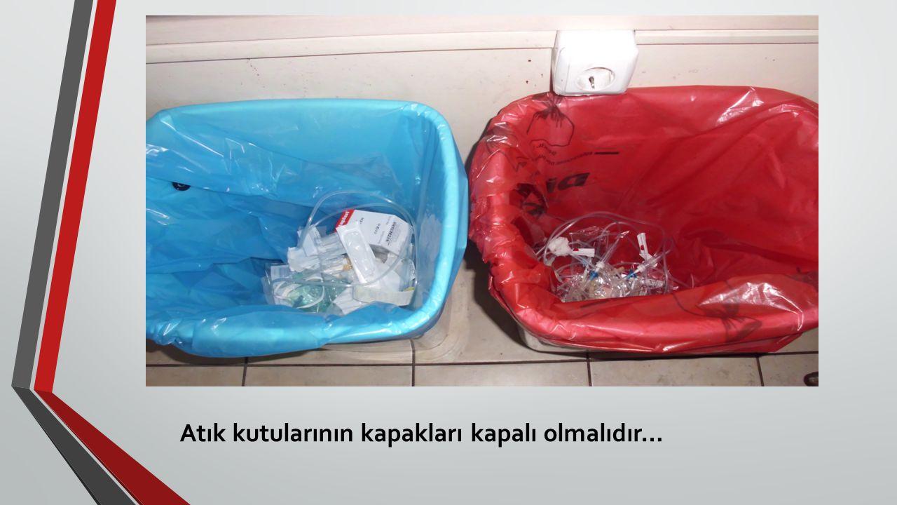 Atık kutularının kapakları kapalı olmalıdır…