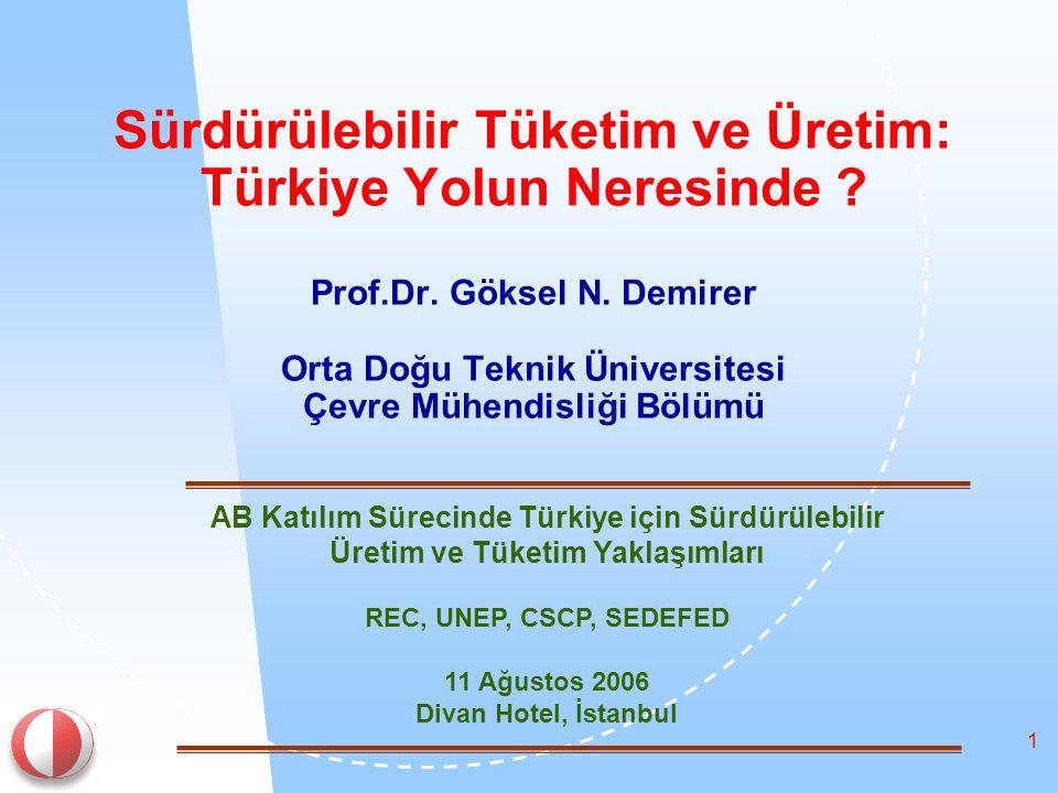 1 Sürdürülebilir Tüketim ve Üretim: Türkiye Yolun Neresinde .
