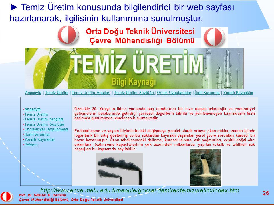26 Prof. Dr. Göksel N. Demirer Çevre Mühendisliği Bölümü, Orta Doğu Teknik Üniversitesi Orta Doğu Teknik Üniversitesi Çevre Mühendisliği Bölümü Anasay