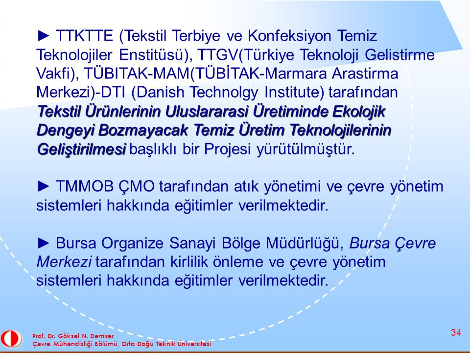 34 Prof. Dr. Göksel N. Demirer Çevre Mühendisliği Bölümü, Orta Doğu Teknik Üniversitesi Tekstil Ürünlerinin Uluslararasi Üretiminde Ekolojik Dengeyi B