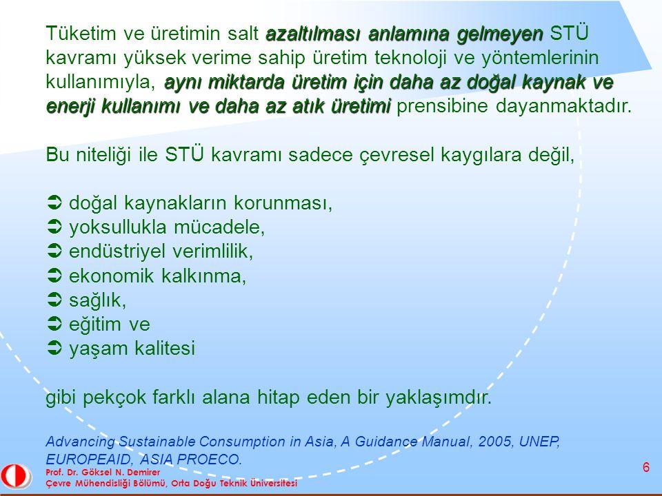6 Prof. Dr. Göksel N. Demirer Çevre Mühendisliği Bölümü, Orta Doğu Teknik Üniversitesi azaltılması anlamına gelmeyen aynı miktarda üretim için daha az