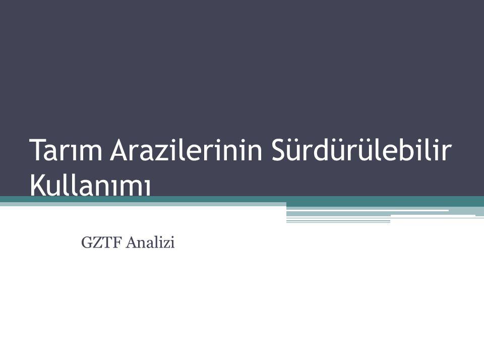 Tarım Arazilerinin Sürdürülebilir Kullanımı GZTF Analizi
