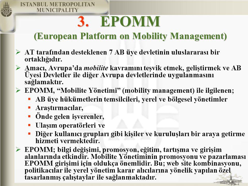 3.EPOMM (European Platform on Mobility Management)  AT tarafından desteklenen 7 AB üye devletinin uluslararası bir ortaklığıdır.  Amacı, Avrupa'da m