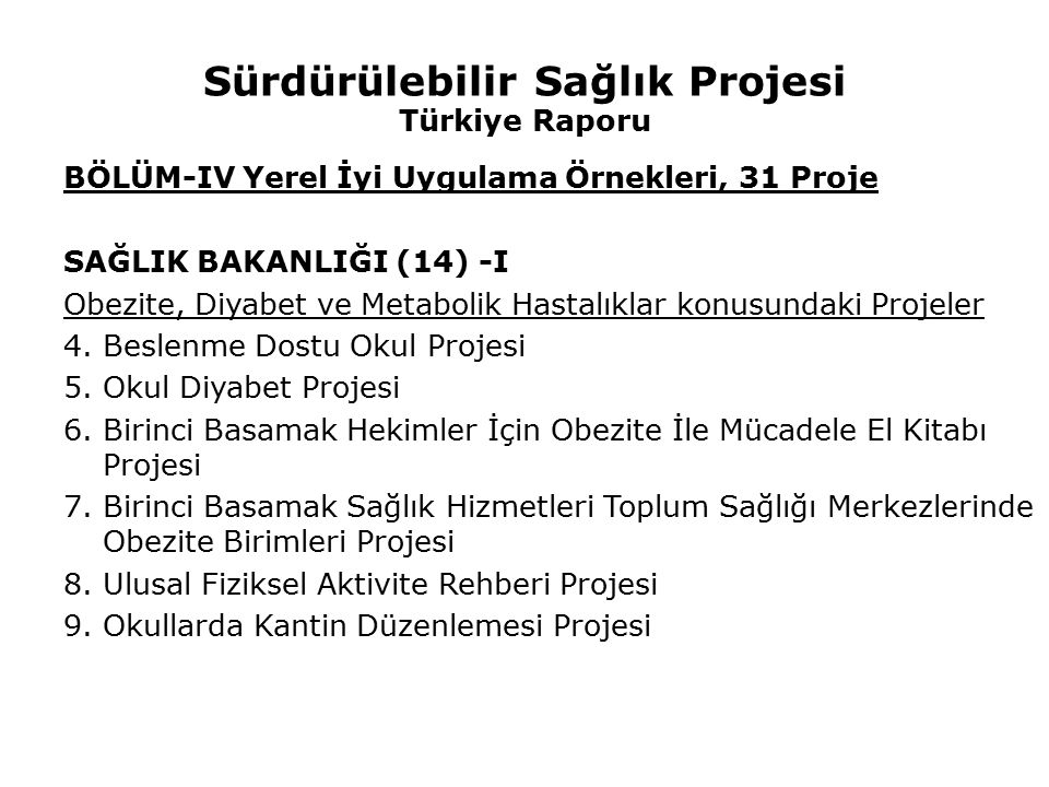 Sürdürülebilir Sağlık Projesi Türkiye Raporu BÖLÜM-IV Yerel İyi Uygulama Örnekleri, 31 Proje SAĞLIK BAKANLIĞI (14) -I Obezite, Diyabet ve Metabolik Ha