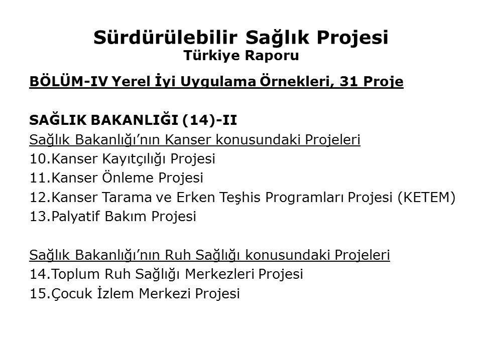 Sürdürülebilir Sağlık Projesi Türkiye Raporu BÖLÜM-IV Yerel İyi Uygulama Örnekleri, 31 Proje SAĞLIK BAKANLIĞI (14)-II Sağlık Bakanlığı'nın Kanser konu