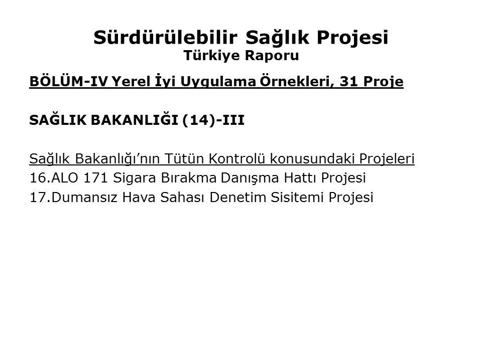 Sürdürülebilir Sağlık Projesi Türkiye Raporu BÖLÜM-IV Yerel İyi Uygulama Örnekleri, 31 Proje SAĞLIK BAKANLIĞI (14)-III Sağlık Bakanlığı'nın Tütün Kont
