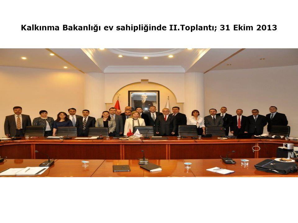 Kalkınma Bakanlığı ev sahipliğinde II.Toplantı; 31 Ekim 2013