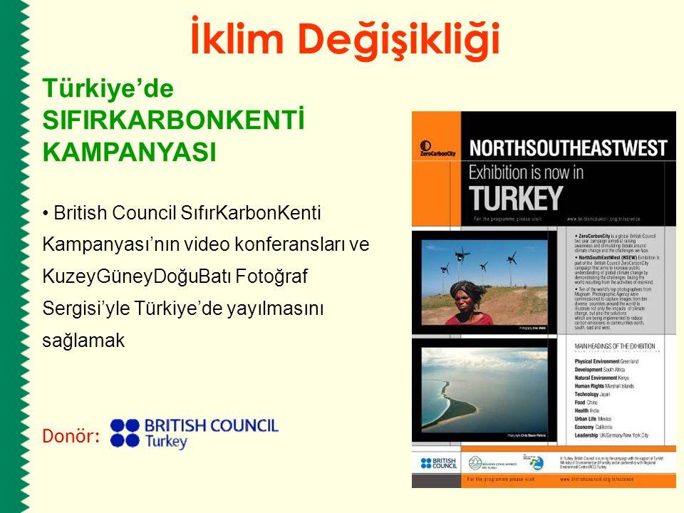 British Council SıfırKarbonKenti Kampanyası'nın video konferansları ve KuzeyGüneyDoğuBatı Fotoğraf Sergisi'yle Türkiye'de yayılmasını sağlamak Donör: