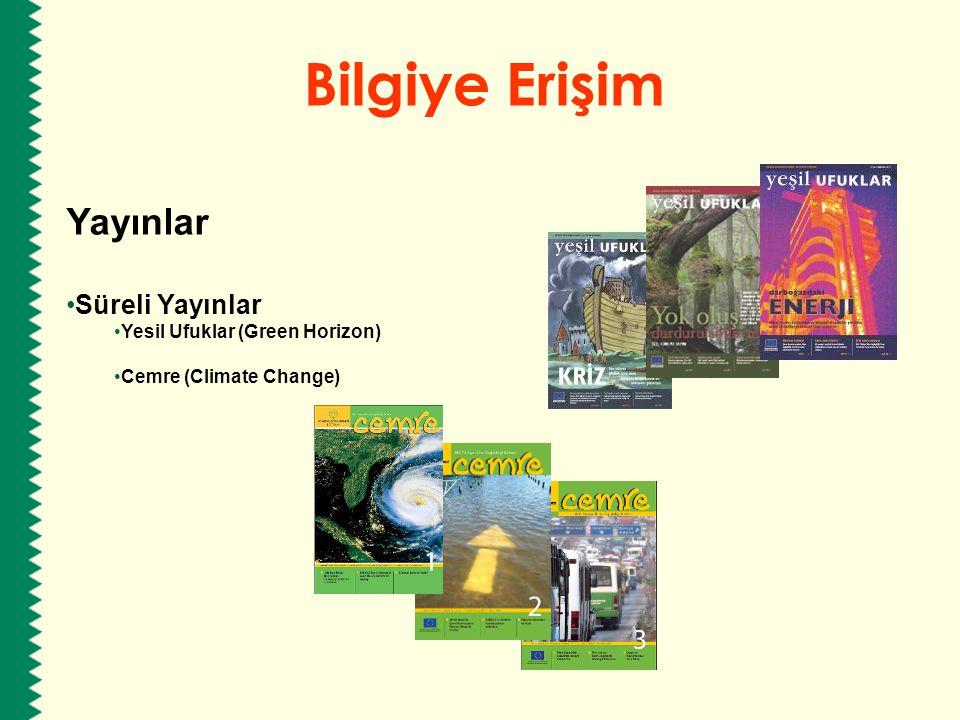 Bilgiye Erişim Yayınlar Süreli Yayınlar Yesil Ufuklar (Green Horizon) Cemre (Climate Change)