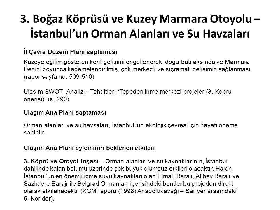 3. Boğaz Köprüsü ve Kuzey Marmara Otoyolu – İstanbul'un Orman Alanları ve Su Havzaları İl Çevre Düzeni Planı saptaması Ulaşım Ana Planı saptaması 3. K