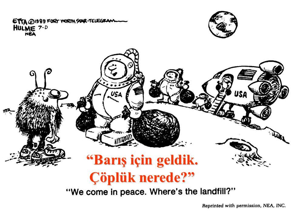 """""""Barış için geldik. Çöplük nerede?"""""""