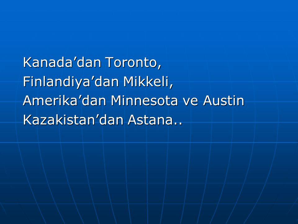 Kanada'dan Toronto, Kanada'dan Toronto, Finlandiya'dan Mikkeli, Finlandiya'dan Mikkeli, Amerika'dan Minnesota ve Austin Amerika'dan Minnesota ve Austi