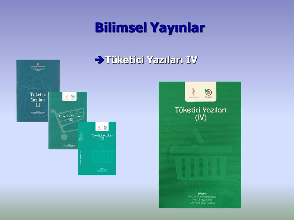Bilimsel Yayınlar Bilimsel Yayınlar  Tüketici Yazıları IV