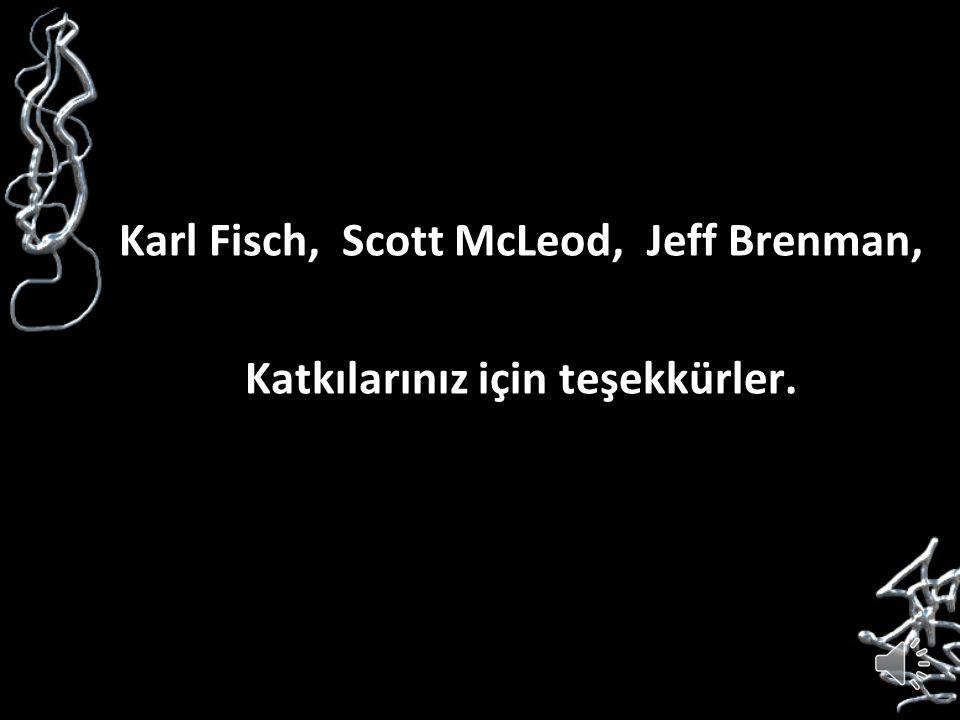 Karl Fisch, Scott McLeod, Jeff Brenman, Katkılarınız için teşekkürler.