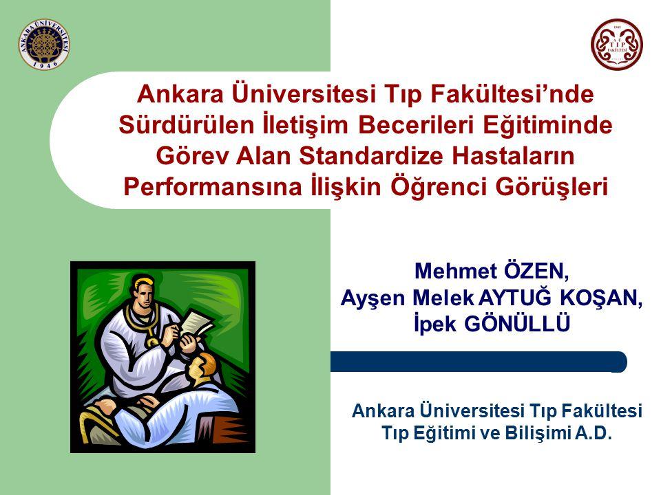 Ankara Üniversitesi Tıp Fakültesi'nde Sürdürülen İletişim Becerileri Eğitiminde Görev Alan Standardize Hastaların Performansına İlişkin Öğrenci Görüşl
