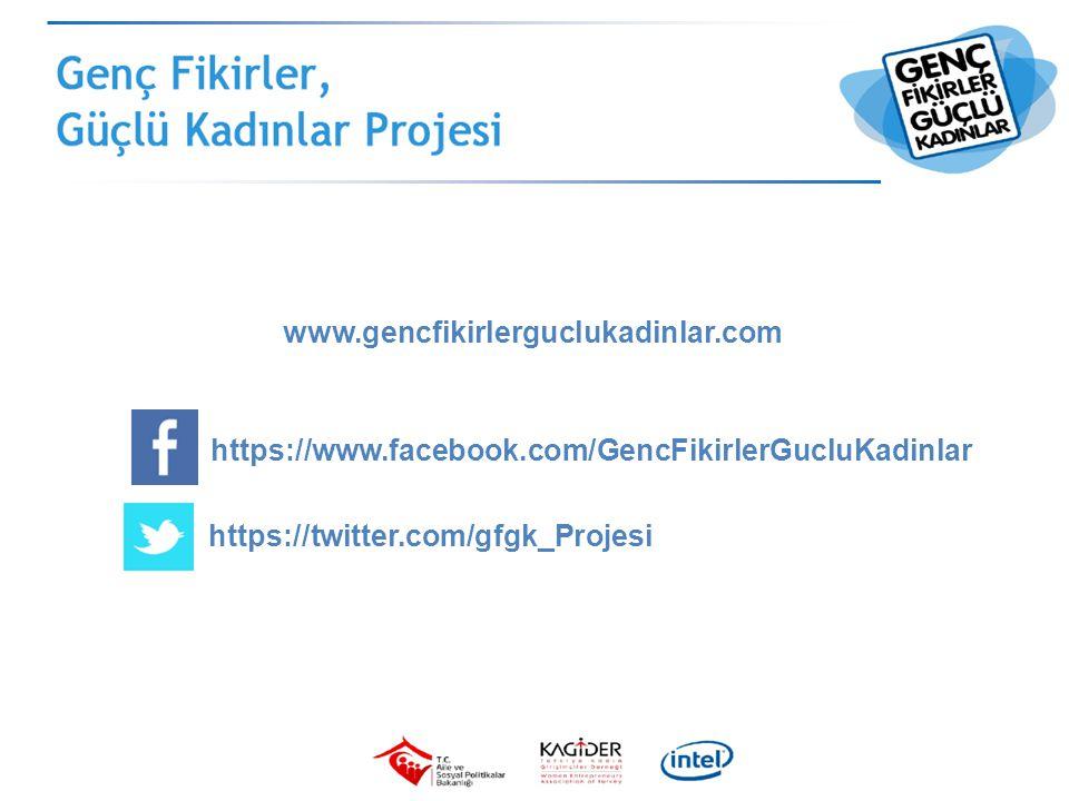 www.gencfikirlerguclukadinlar.com https://www.facebook.com/GencFikirlerGucluKadinlar https://twitter.com/gfgk_Projesi