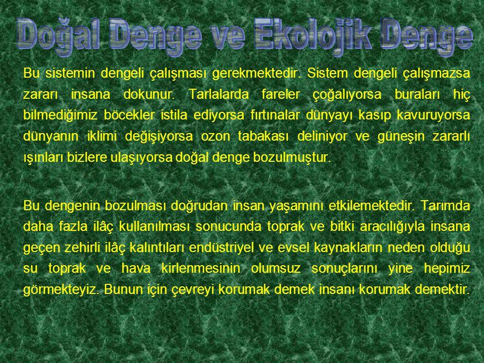 Türkiye Avrupa ve Orta Doğunun en zengin biyolojik çeşitliliğe sahip ülkesi olup, Avrupa kıtasında biyolojik çeşitlilik açısından dokuzuncu sıradadır.