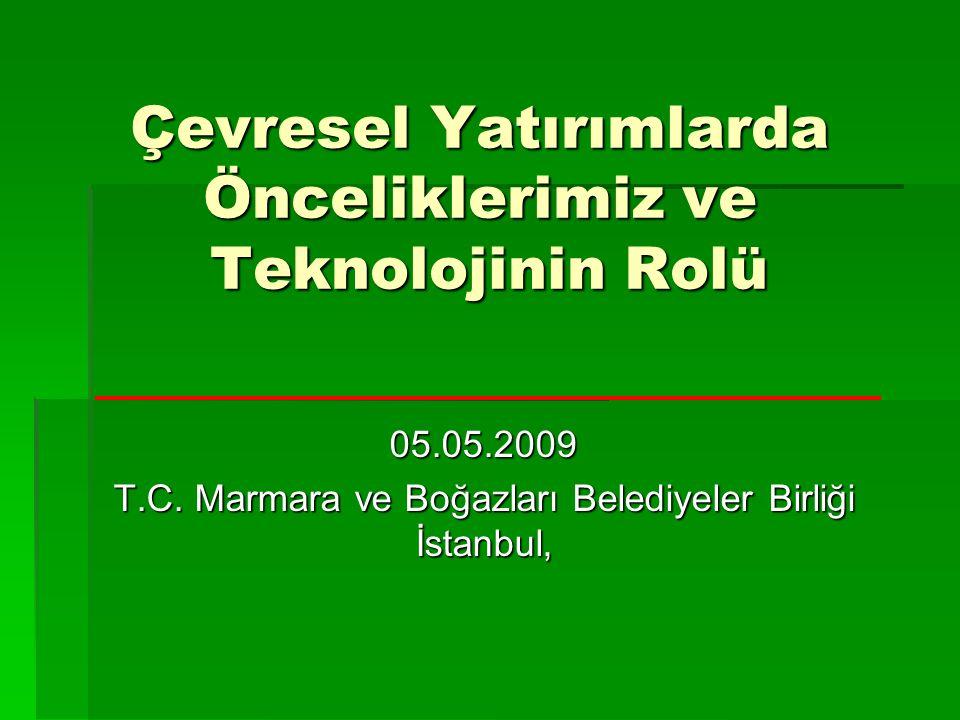 Çevresel Yatırımlarda Önceliklerimiz ve Teknolojinin Rolü 05.05.2009 T.C.