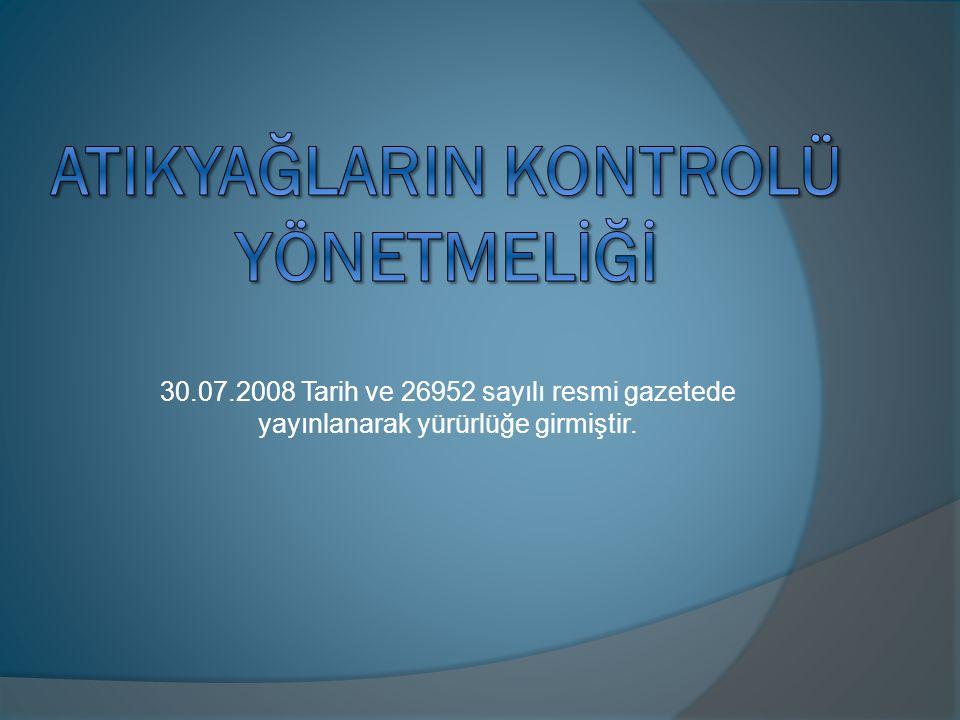 30.07.2008 Tarih ve 26952 sayılı resmi gazetede yayınlanarak yürürlüğe girmiştir.