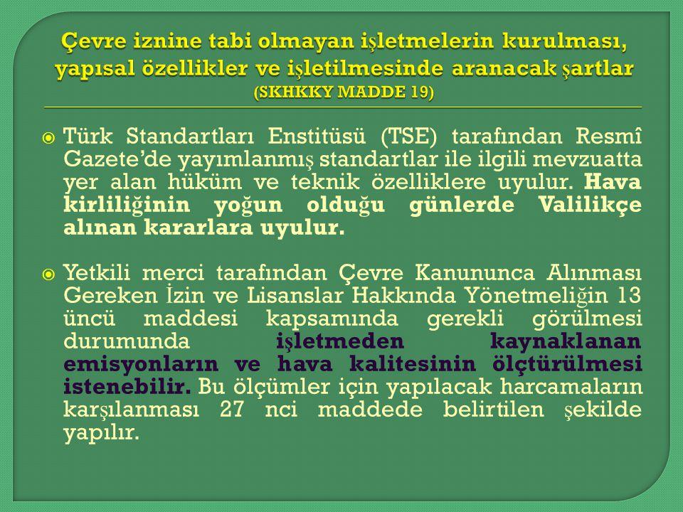  Türk Standartları Enstitüsü (TSE) tarafından Resmî Gazete'de yayımlanmı ş standartlar ile ilgili mevzuatta yer alan hüküm ve teknik özelliklere uyul