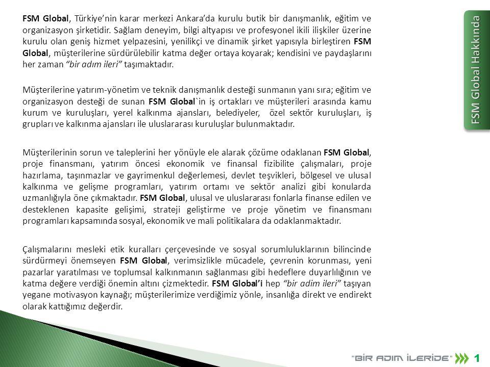 FSM Global, Türkiye'nin karar merkezi Ankara'da kurulu butik bir danışmanlık, eğitim ve organizasyon şirketidir. Sağlam deneyim, bilgi altyapısı ve pr