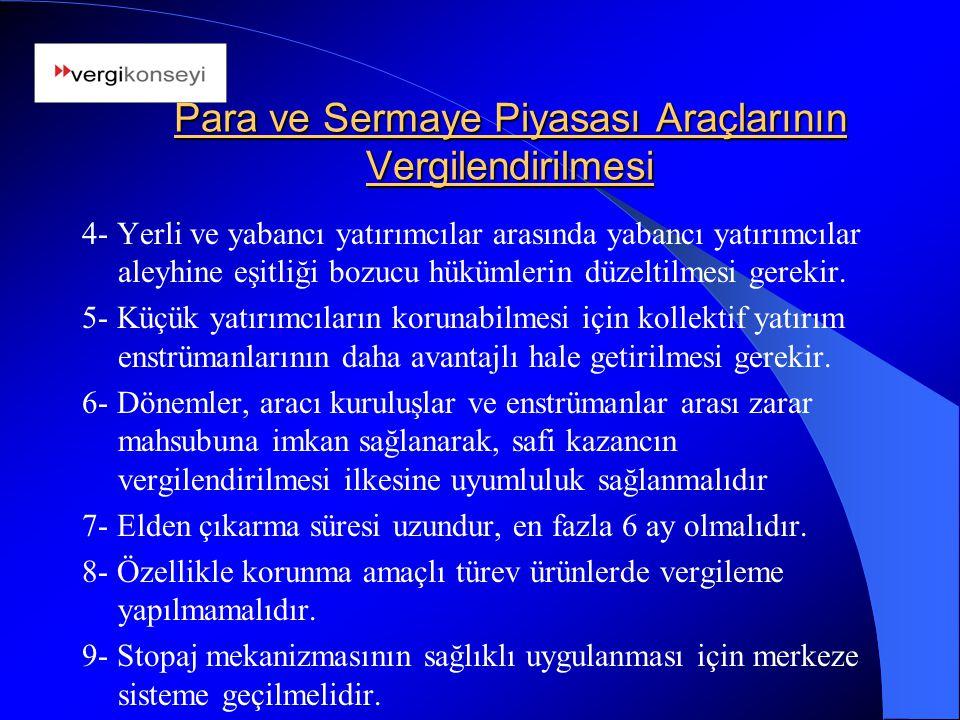 Para ve Sermaye Piyasası Araçlarının Vergilendirilmesi 4- Yerli ve yabancı yatırımcılar arasında yabancı yatırımcılar aleyhine eşitliği bozucu hükümle