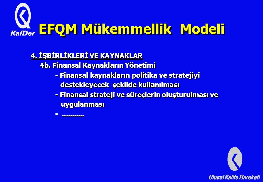 EFQM Mükemmellik Modeli 4.İŞBİRLİKLERİ VE KAYNAKLAR 4b.
