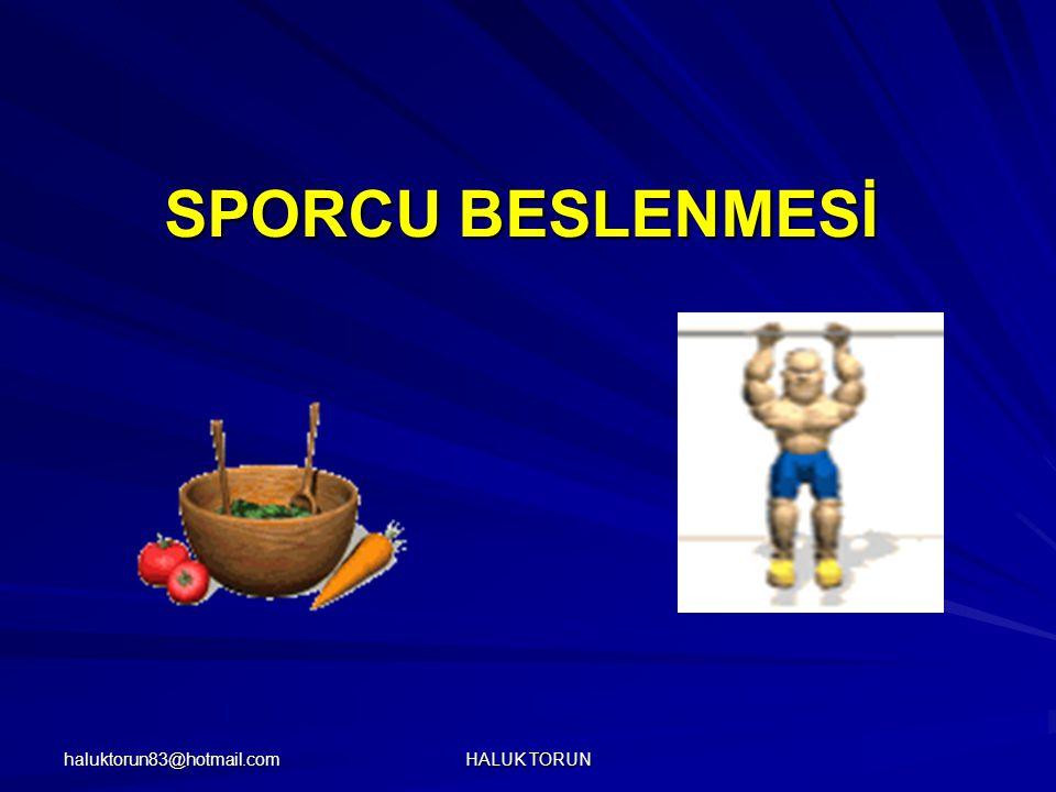 haluktorun83@hotmail.com HALUK TORUN SPORCU BESLENMESİ