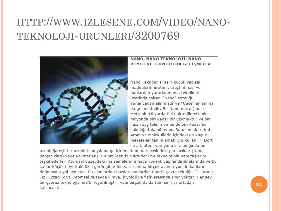 HTTP :// WWW. IZLESENE. COM / VIDEO / NANO - TEKNOLOJI - URUNLERI /3200769 84