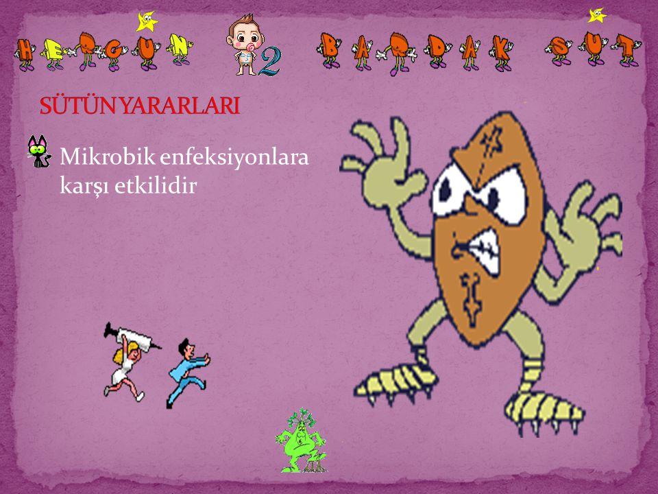 Mikrobik enfeksiyonlara karşı etkilidir