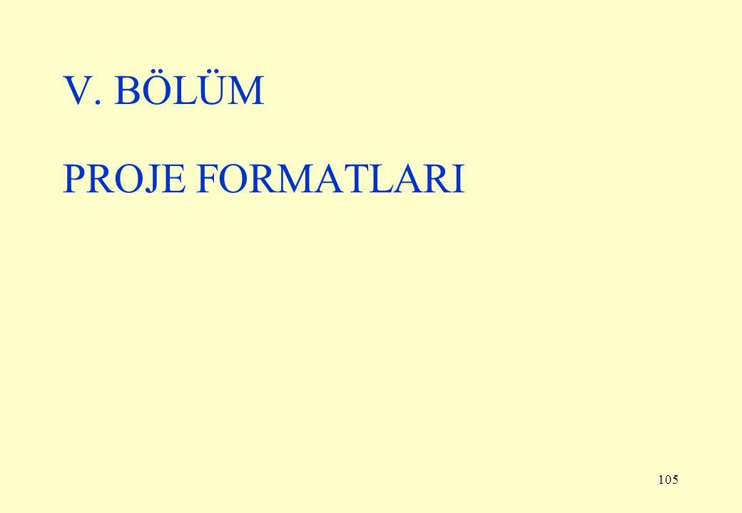 105 V. BÖLÜM PROJE FORMATLARI