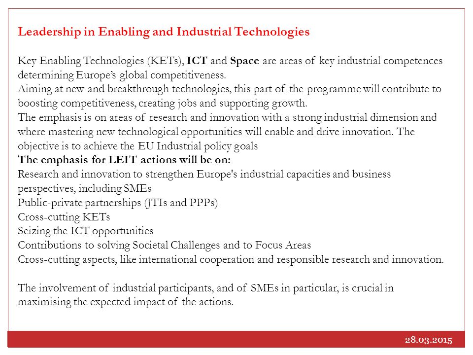 28.03.2015 Leadership in Enabling and Industrial Technologies Key Enabling Technologies (KETs), ICT and Space are areas of key industrial competences