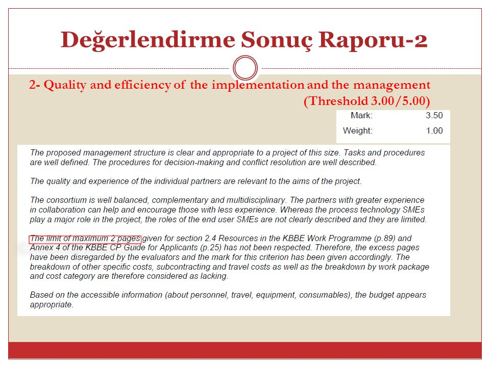 Değerlendirme Sonuç Raporu-2 2- Quality and efficiency of the implementation and the management (Threshold 3.00/5.00)