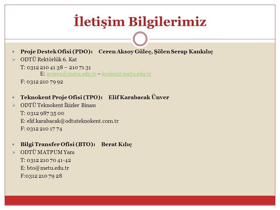 İletişim Bilgilerimiz Proje Destek Ofisi (PDO): Ceren Aksoy Güleç, Şölen Serap Kankılıç  ODTÜ Rektörlük 6. Kat T: 0312 210 41 38 – 210 71 31 E: acere