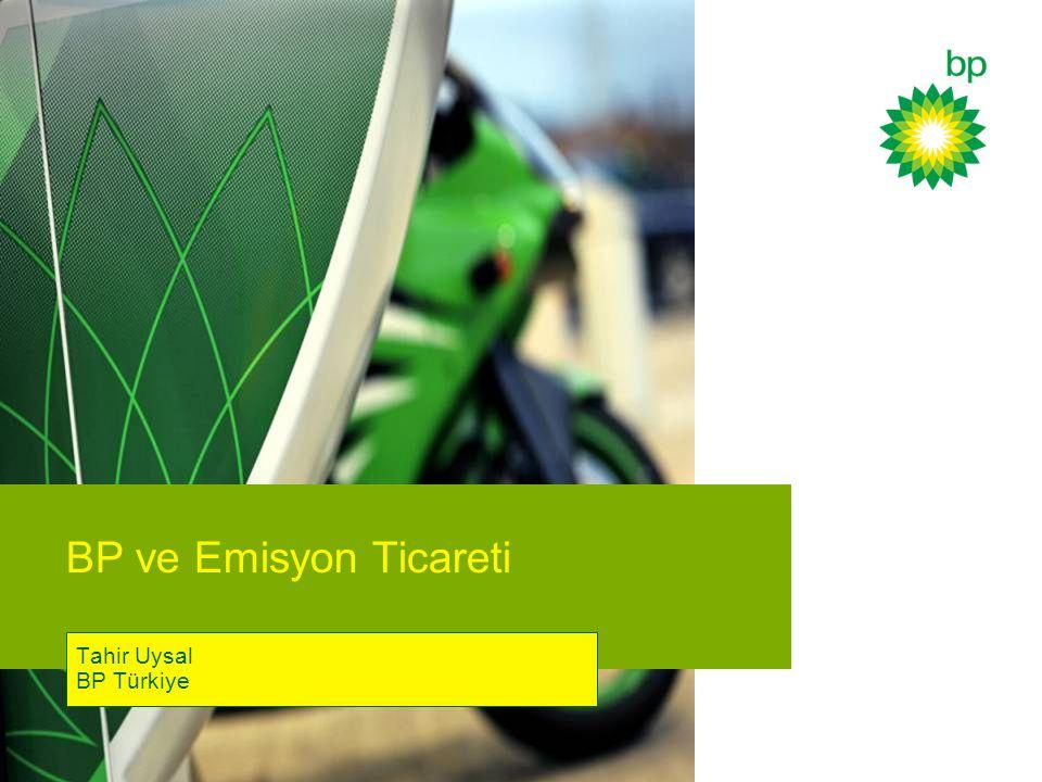 BP ve Emisyon Ticareti Tahir Uysal BP Türkiye