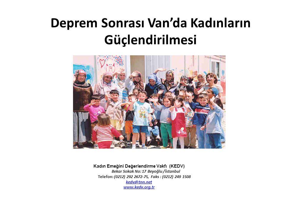 Deprem Sonrası Van'da Kadınların Güçlendirilmesi Kadın Emeğini Değerlendirme Vakfı (KEDV) Bekar Sokak No: 17 Beyoğlu /İstanbul Telefon: (0212) 292 267