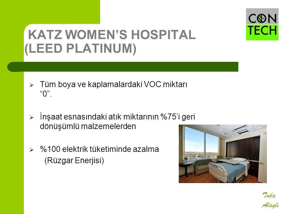 """KATZ WOMEN'S HOSPITAL (LEED PLATINUM)  Tüm boya ve kaplamalardaki VOC miktarı """"0"""".  İnşaat esnasındaki atık miktarının %75'i geri dönüşümlü malzemel"""