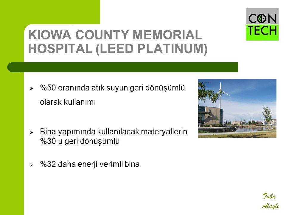 KIOWA COUNTY MEMORIAL HOSPITAL (LEED PLATINUM)  %50 oranında atık suyun geri dönüşümlü olarak kullanımı  Bina yapımında kullanılacak materyallerin %