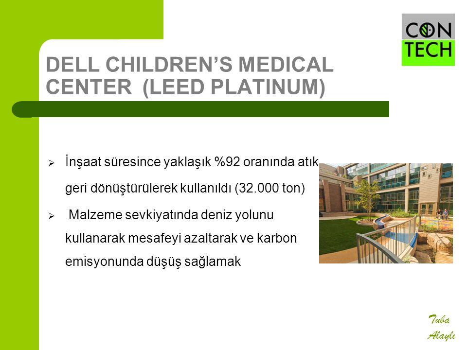 DELL CHILDREN'S MEDICAL CENTER (LEED PLATINUM)  İnşaat süresince yaklaşık %92 oranında atık geri dönüştürülerek kullanıldı (32.000 ton)  Malzeme sev