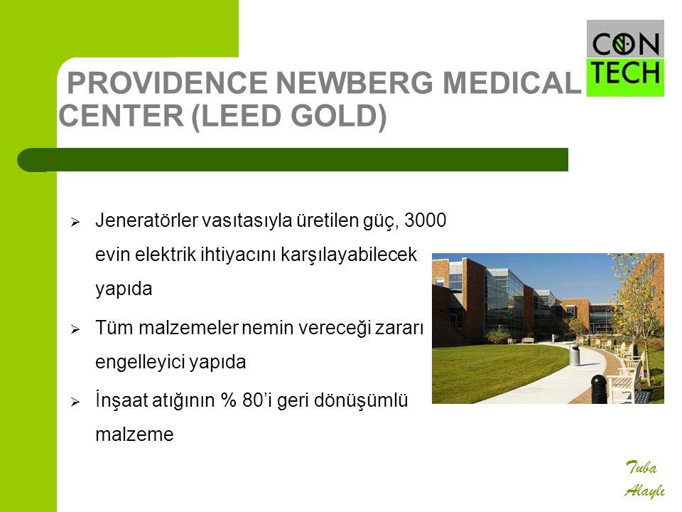 PROVIDENCE NEWBERG MEDICAL CENTER (LEED GOLD)  Jeneratörler vasıtasıyla üretilen güç, 3000 evin elektrik ihtiyacını karşılayabilecek yapıda  Tüm mal