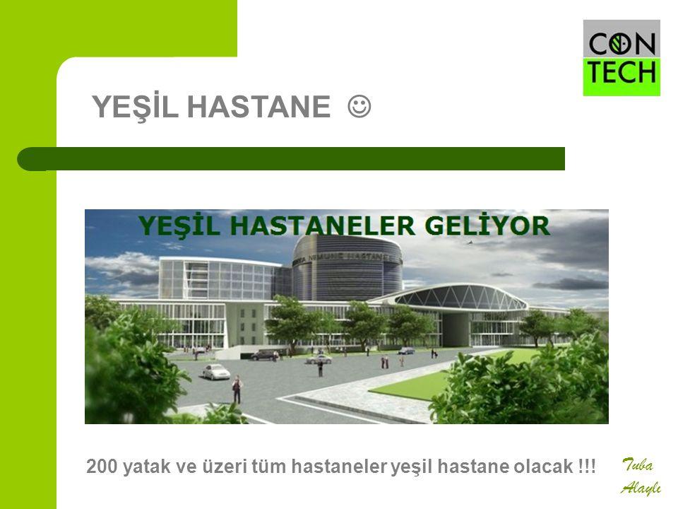 Tuba Alaylı YEŞİL HASTANE 200 yatak ve üzeri tüm hastaneler yeşil hastane olacak !!!