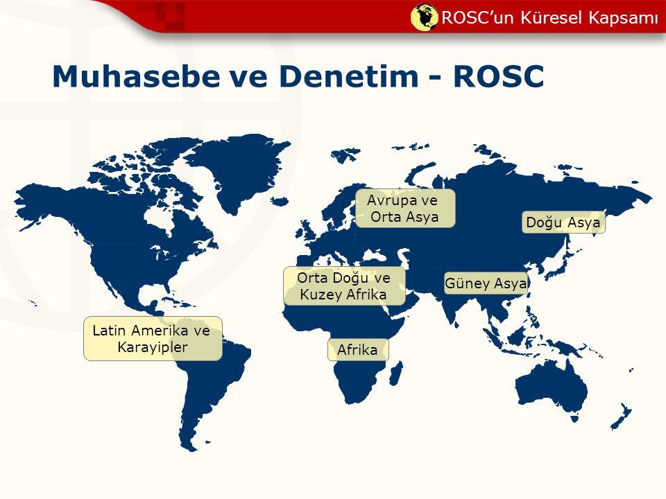 Muhasebe ve Denetim - ROSC Latin Amerika ve Karayipler Avrupa ve Orta Asya Orta Doğu ve Kuzey Afrika Afrika Güney Asya Doğu Asya ROSC'un Küresel Kapsa