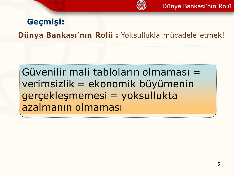 5 Geçmişi: No reliable financial statements = no efficiency = no economic growth = no reduction in poverty.