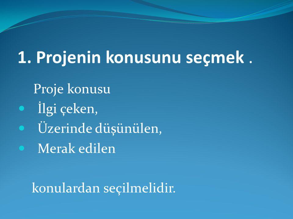 1.Projenin konusunu seçmek.