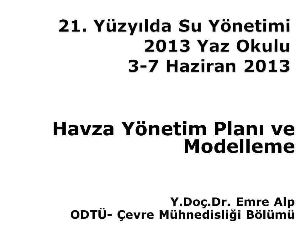 Havza Yönetim Planı ve Modelleme Y.Doç.Dr. Emre Alp ODTÜ- Çevre Mühnedisliği Bölümü