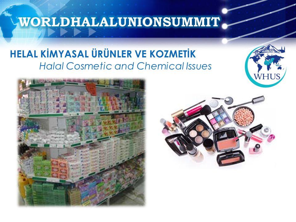 HELAL KİMYASAL ÜRÜNLER VE KOZMETİK Halal Cosmetic and Chemical Issues