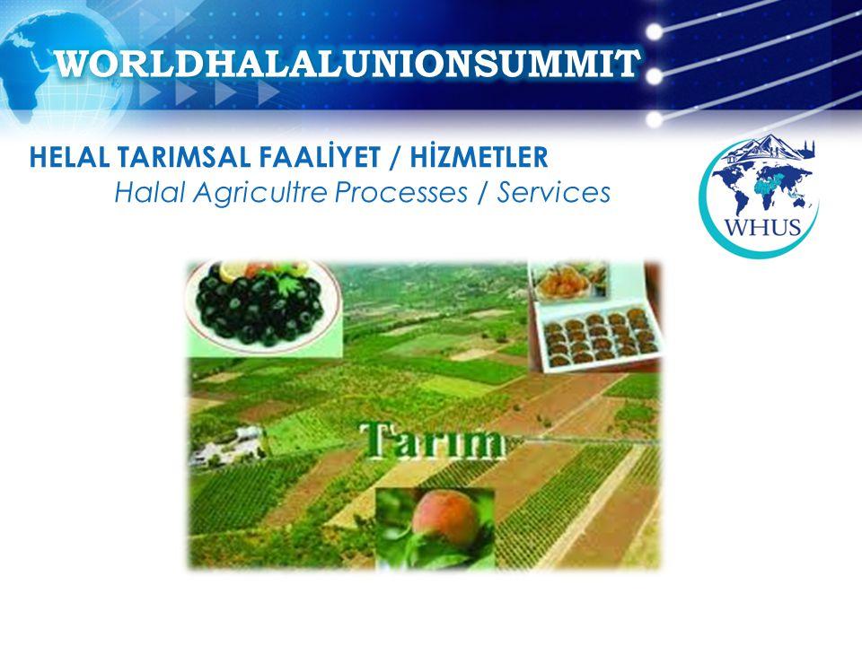 HELAL TARIMSAL FAALİYET / HİZMETLER Halal Agricultre Processes / Services