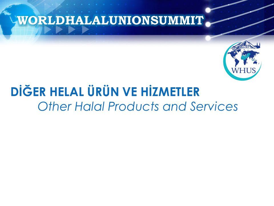 DİĞER HELAL ÜRÜN VE HİZMETLER Other Halal Products and Services